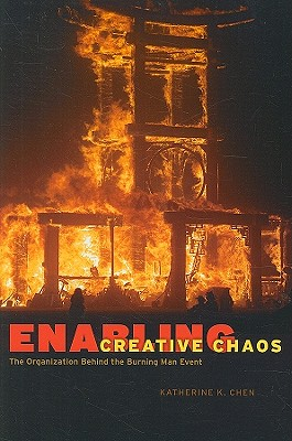 Enabling Creative Chaos By Chen, Katherine K.