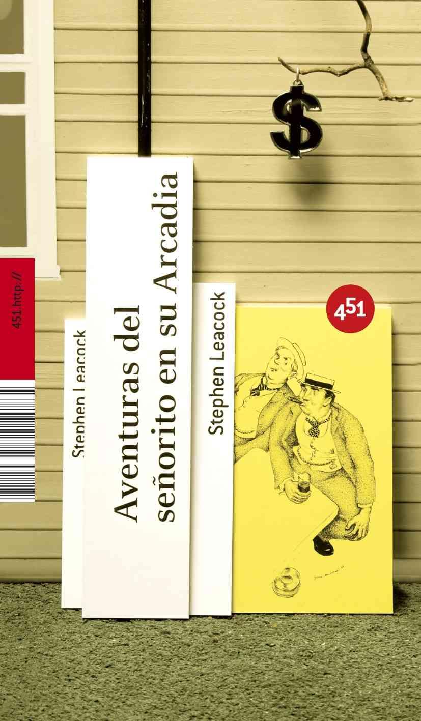 Aventuras del senorito en su arcadia/ Arcadian Adventures with the Idle Rich By Leacock, Stephen/ Somoza, Tamara Gil (TRN)